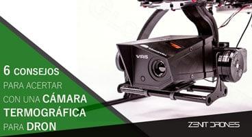 6_consejos_acertar_camara_termografica_dron_Zenit_Drones_